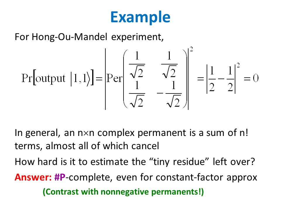 Example For Hong-Ou-Mandel experiment, In general, an n n complex permanent is a sum of n.