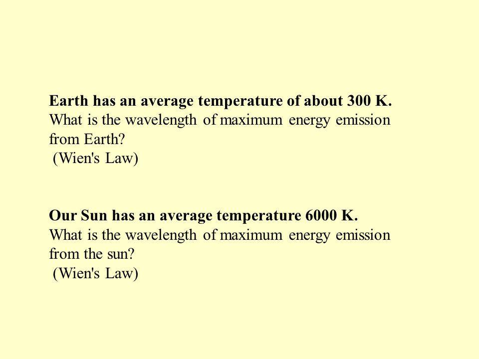 Earth has an average temperature of about 300 K.