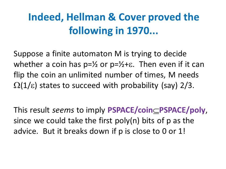 Indeed, Hellman & Cover proved the following in 1970...