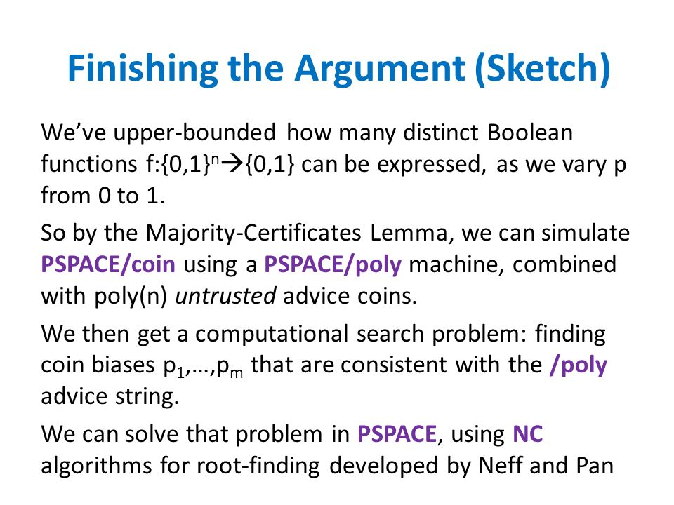 Finishing the Argument (Sketch) Weve upper-bounded how many distinct Boolean functions f:{0,1} n {0,1} can be expressed, as we vary p from 0 to 1.