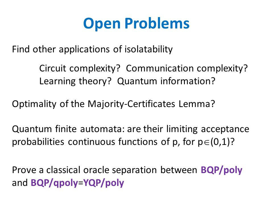 Open Problems Quantum finite automata: are their limiting acceptance probabilities continuous functions of p, for p (0,1).