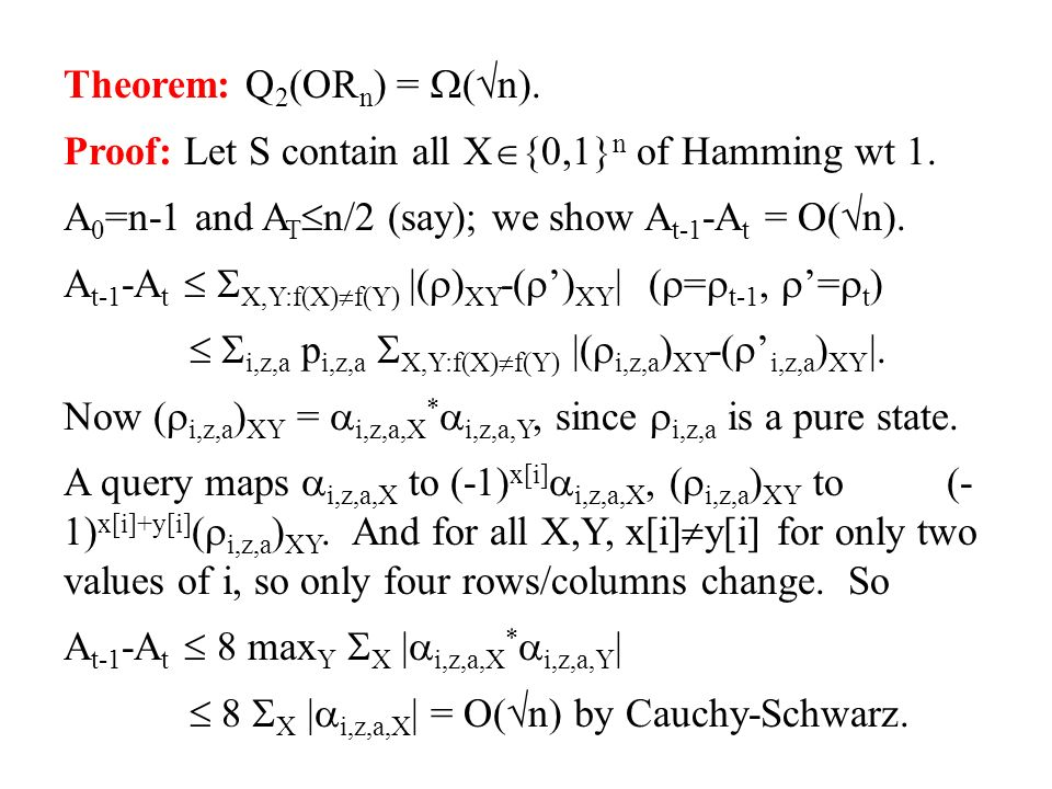 Theorem: Q 2 (OR n ) = ( n). Proof: Let S contain all X {0,1} n of Hamming wt 1.