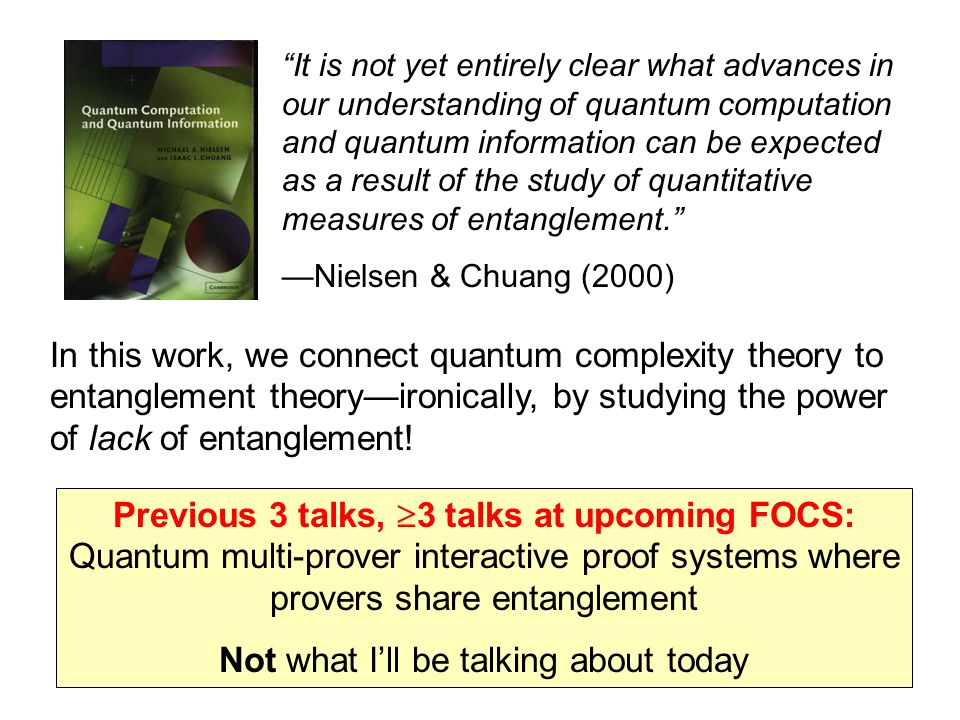 It is not yet entirely clear what advances in our understanding of quantum computation and quantum information can be expected as a result of the stud