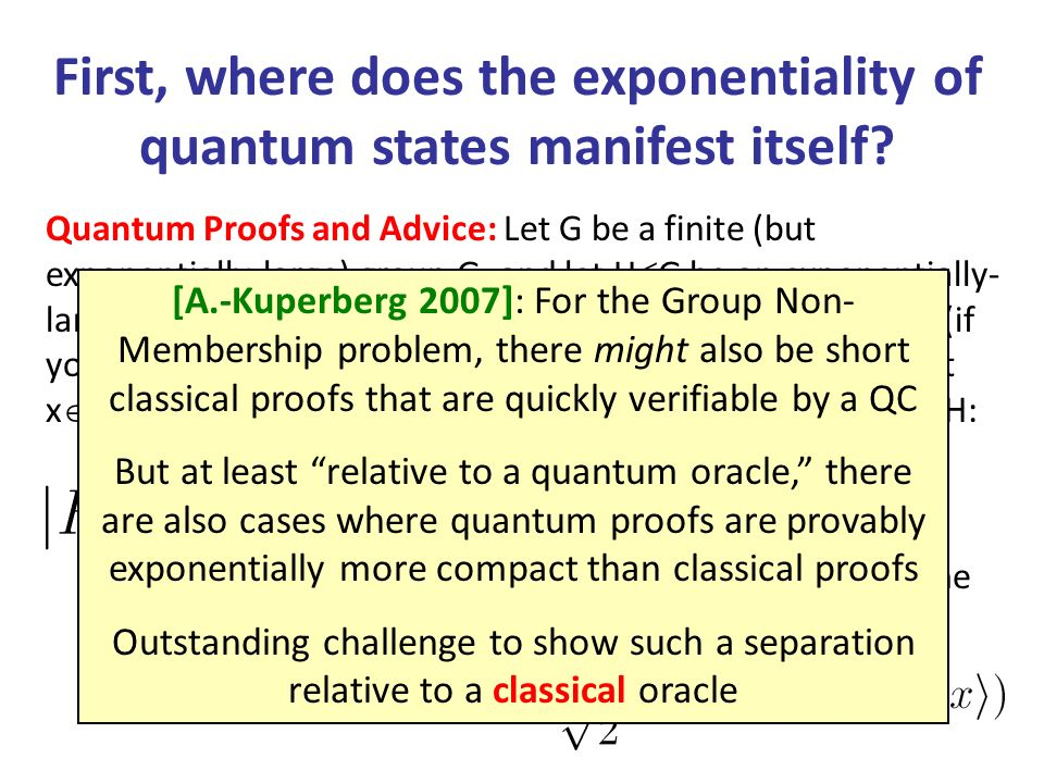 The Absent-Minded Advisor Problem Can you give your graduate student a quantum state | with ~n qubits, such that by measuring | in a suitable basis, the student can learn your answer to any one yes-or-no question of size n.