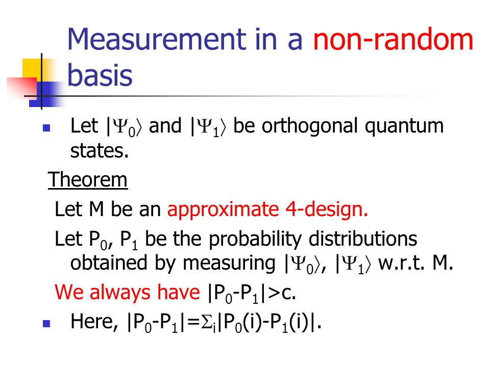Measurement in a non-random basis Let | 0 and | 1 be orthogonal quantum states.