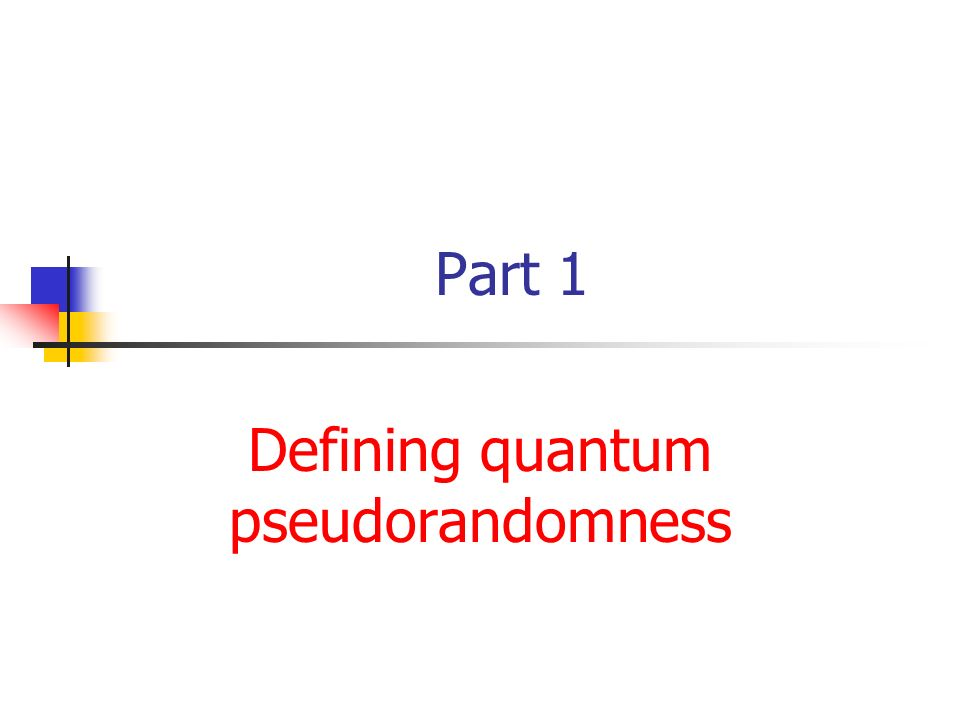 Part 1 Defining quantum pseudorandomness