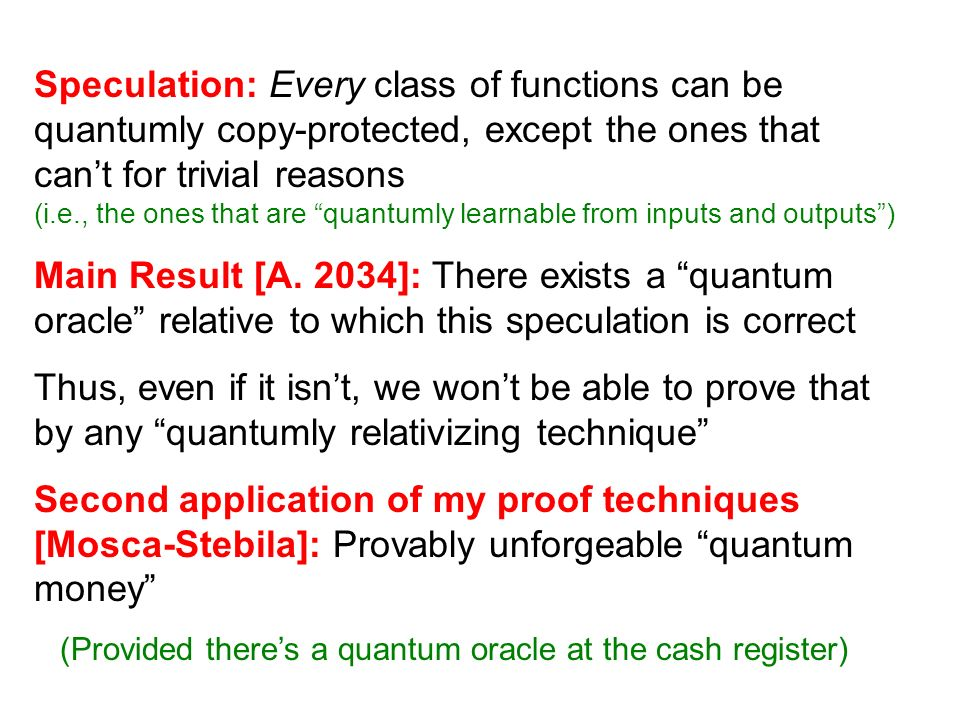 Speculation: Every class of functions can be quantumly copy-protected, except the ones that cant for trivial reasons (i.e., the ones that are quantuml
