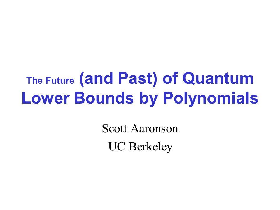 1.The quantum query model 2.Quantum lower bounds for collision and set comparison problems 3.Open problems Outline