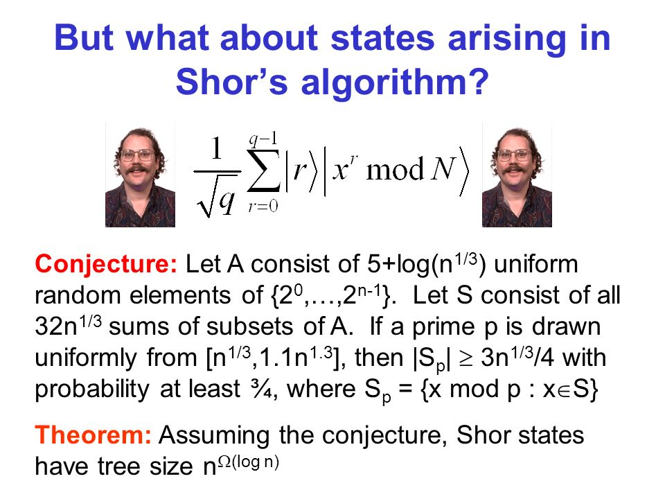But what about states arising in Shors algorithm.