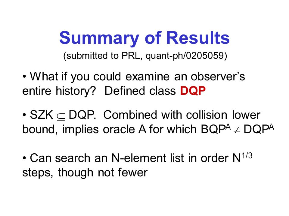 Summary of Results (submitted to PRL, quant-ph/0205059) What if you could examine an observers entire history.