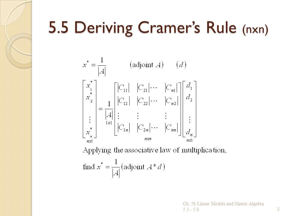 5.5 Deriving Cramers Rule (nxn) Ch. 5b Linear Models and Matrix Algebra 5.5 - 5.83