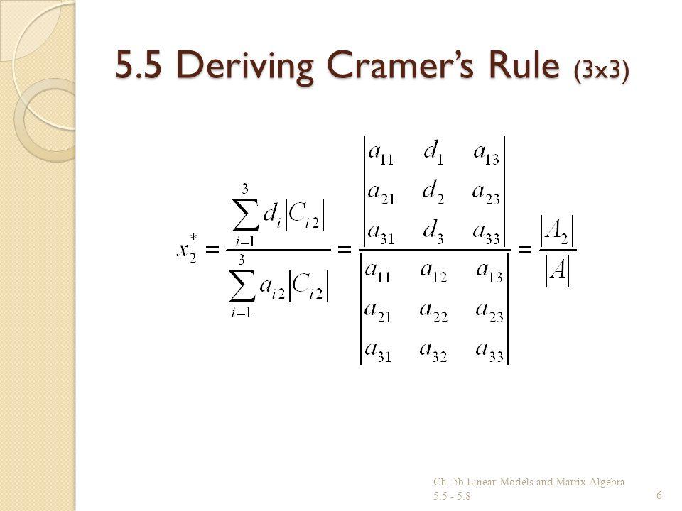 5.5 Deriving Cramers Rule (3x3) Ch. 5b Linear Models and Matrix Algebra 5.5 - 5.86