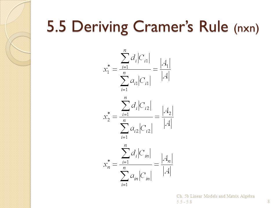 5.5 Deriving Cramers Rule (nxn) Ch. 5b Linear Models and Matrix Algebra 5.5 - 5.88
