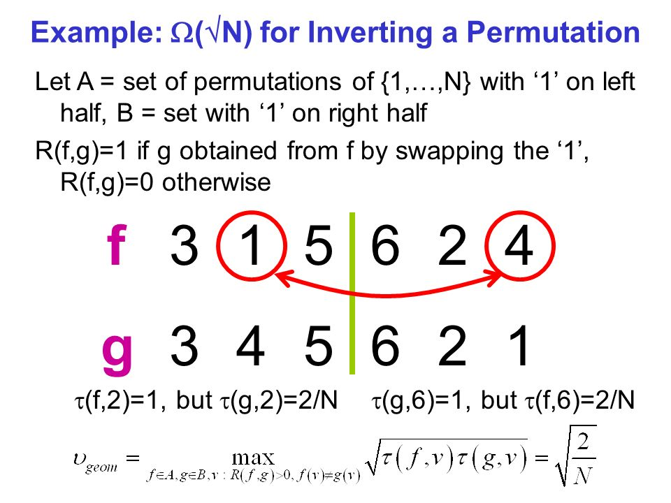 Example: ( N) for Inverting a Permutation 315624345621315624345621 Let A = set of permutations of {1,…,N} with 1 on left half, B = set with 1 on right