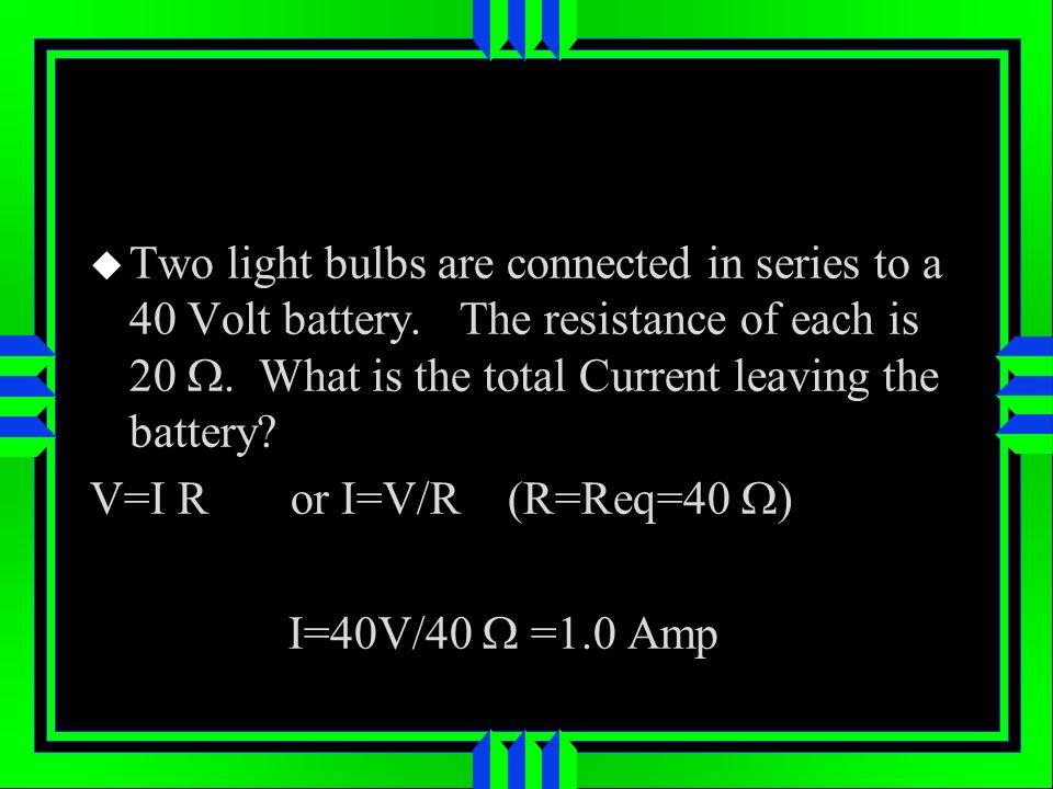 V=I R or I=V/R (R=Req=40 I=40V/40 =1.0 Amp