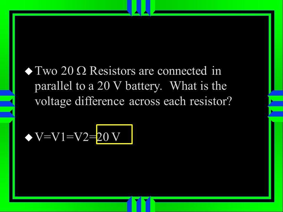 V=V1=V2=20 V