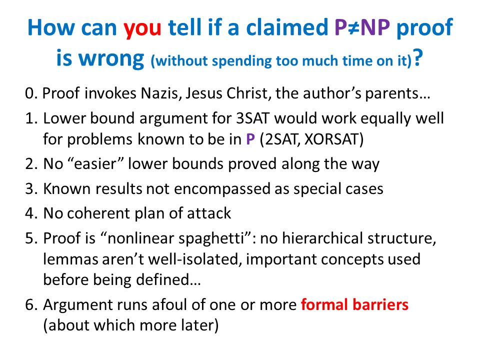 How can you tell if a claimed PNP proof is wrong (without spending too much time on it) ? 0. Proof invokes Nazis, Jesus Christ, the authors parents… 1