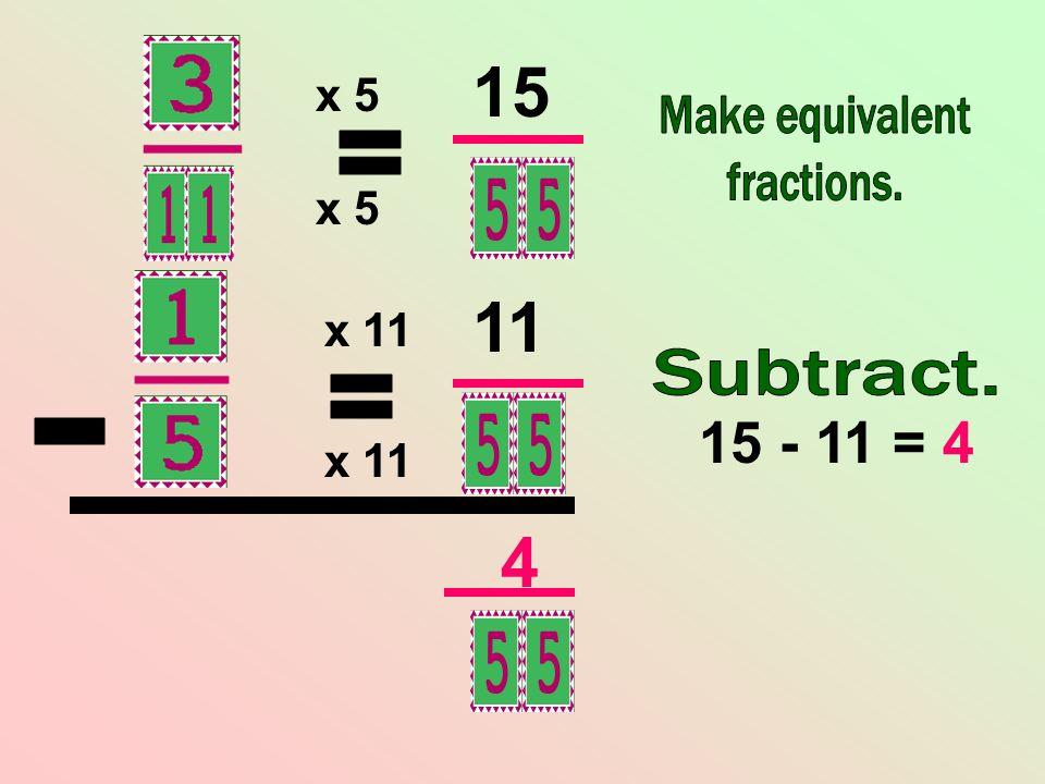 x 5 x 11 4 15 - 11 = 4 15 11