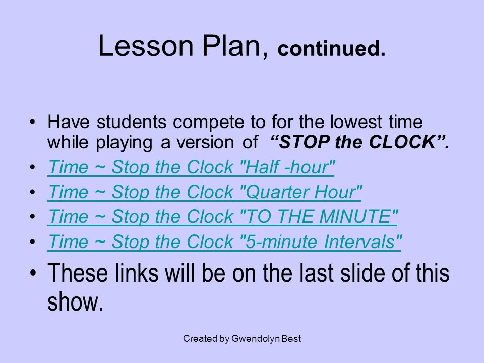 Created by Gwendolyn Best Lesson Plan, continued.