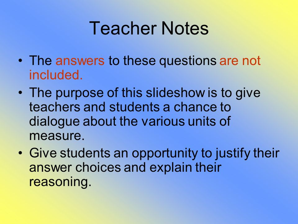 Teacher Notes The answers to these questions are not included. The purpose of this slideshow is to give teachers and students a chance to dialogue abo