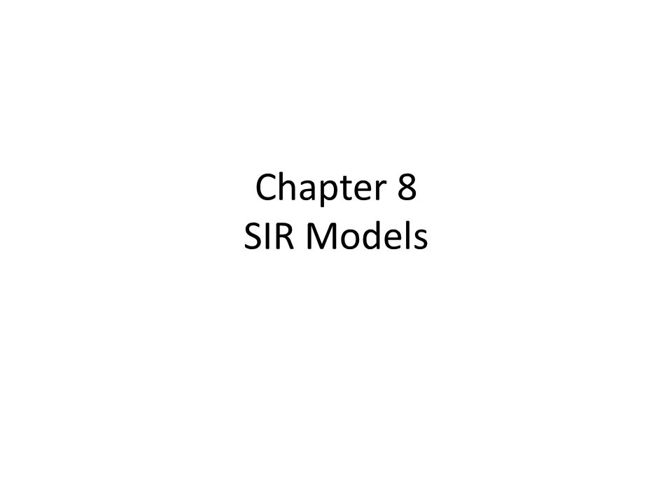 Chapter 8 SIR Models