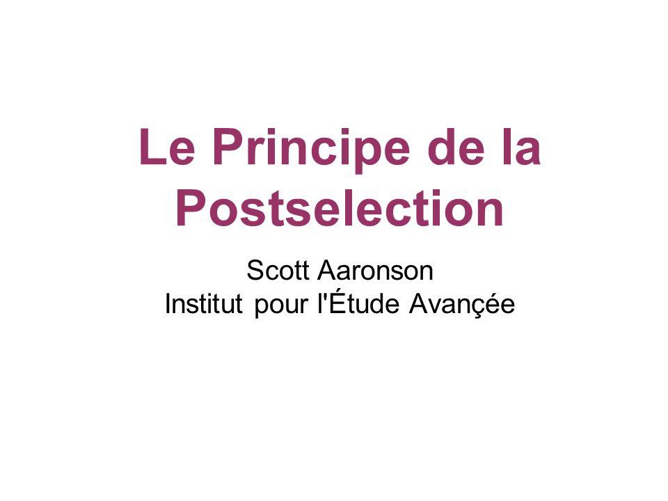 Scott Aaronson Institut pour l Étude Avançée Le Principe de la Postselection