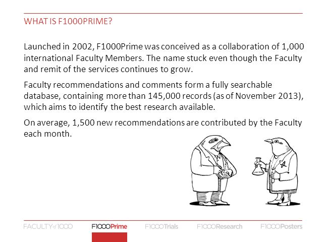 F1000Prime Reports is an open access journal that expands on the recommended literature coverage of F1000Prime by publishing unique, peer-reviewed reports to provide context on emerging themes in biology and medicine.