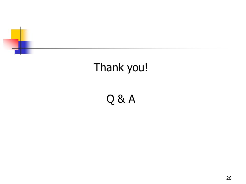 26 Thank you! Q & A