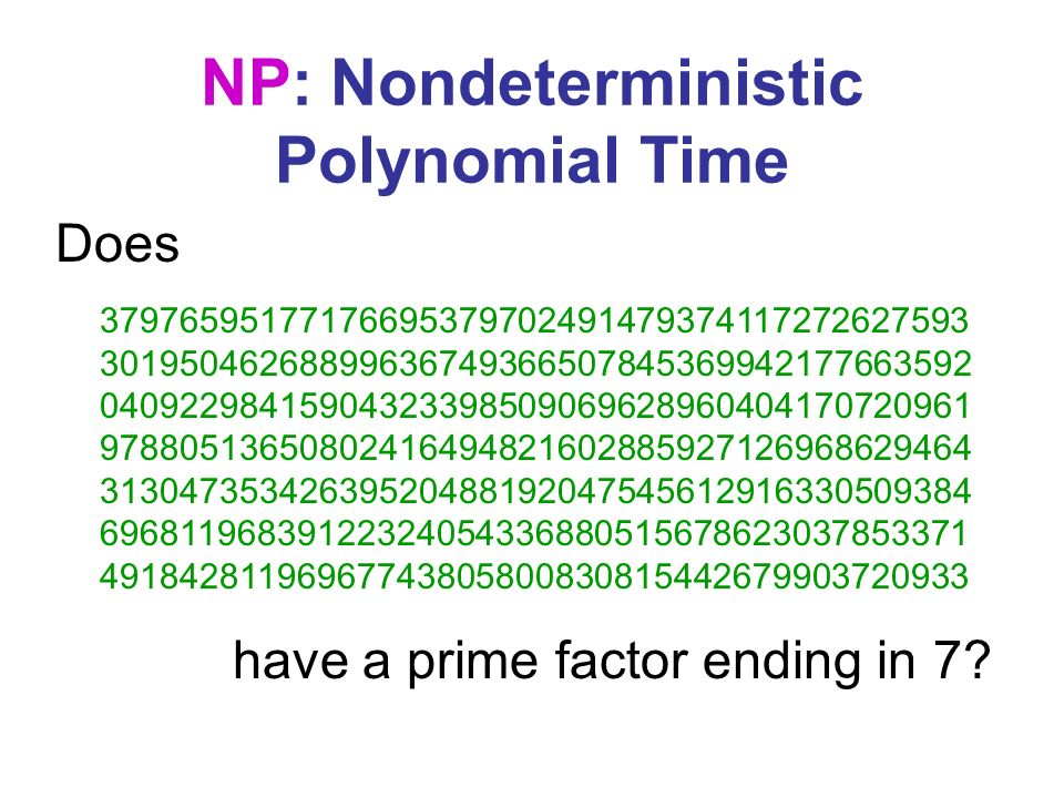 NP-hard: If you can solve it, you can solve everything in NP NP-complete: NP-hard and in NP Is there a Hamilton cycle (tour that visits each vertex exactly once)?