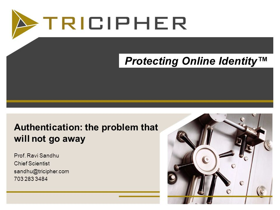 Authentication: the problem that will not go away Prof.