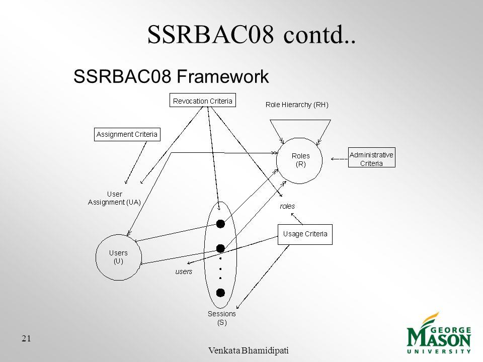 SSRBAC08 contd.. SSRBAC08 Framework 21 Venkata Bhamidipati