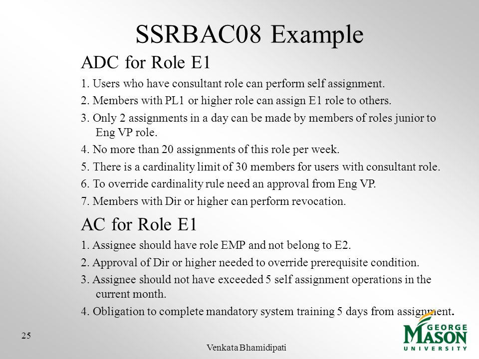 SSRBAC08 Example ADC for Role E1 1. Users who have consultant role can perform self assignment. 2. Members with PL1 or higher role can assign E1 role