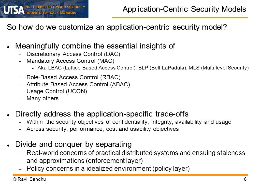 INSTITUTE FOR CYBER SECURITY Application-Centric Security Models So how do we customize an application-centric security model.