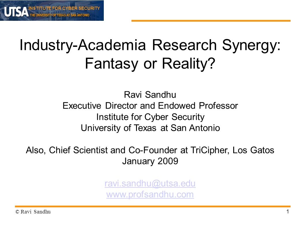 INSTITUTE FOR CYBER SECURITY 1 Industry-Academia Research Synergy: Fantasy or Reality.