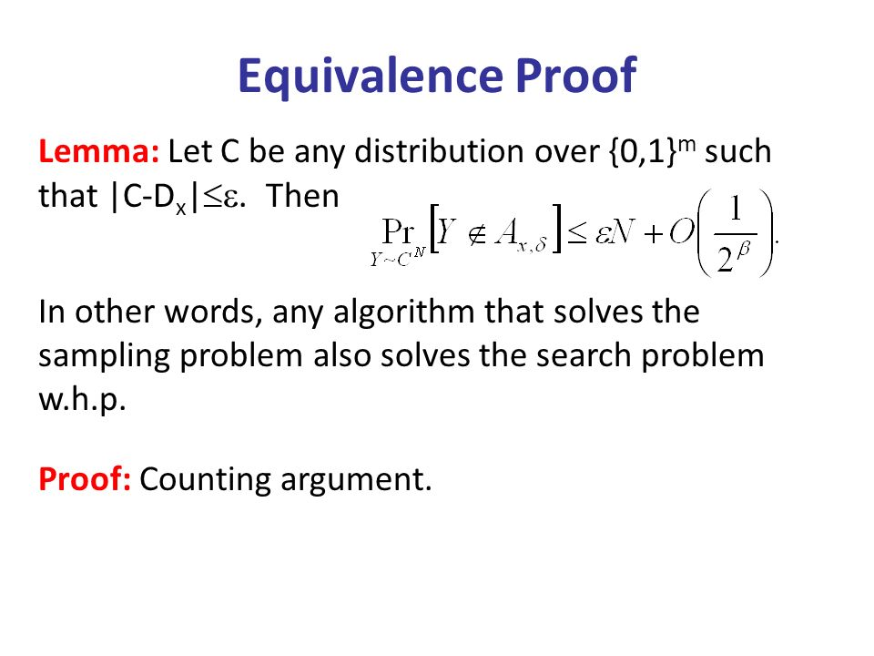 Equivalence Proof Lemma: Let C be any distribution over {0,1} m such that |C-D x |.