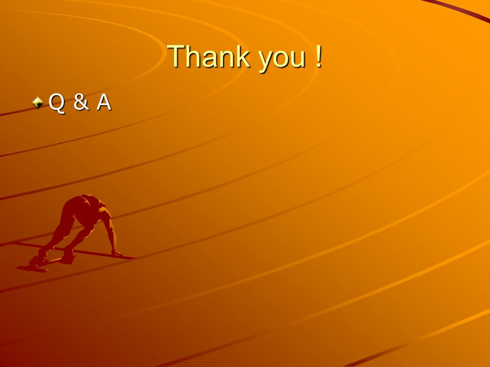 Thank you ! Q & A