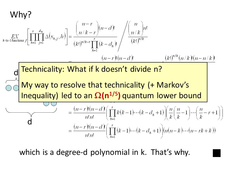 which is a degree-d polynomial in k. Thats why. Why? d3d3 d1d1 d2d2 d Technicality: What if k doesnt divide n? My way to resolve that technicality (+