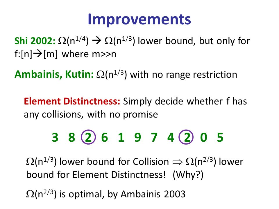 (n 1/3 ) lower bound for Collision (n 2/3 ) lower bound for Element Distinctness.