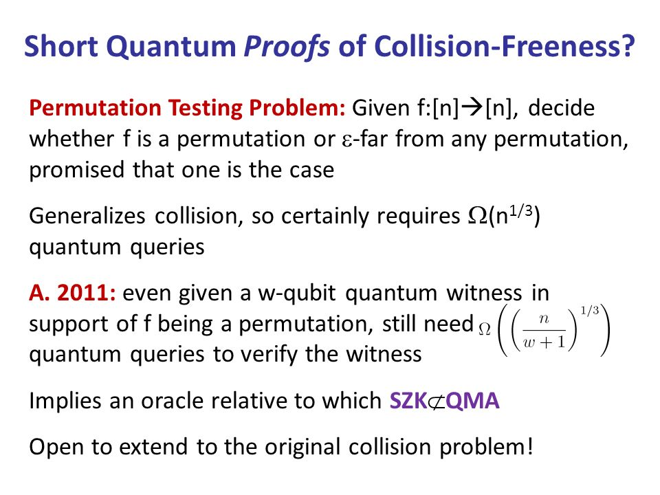 Permutation Testing Problem: Given f:[n] [n], decide whether f is a permutation or -far from any permutation, promised that one is the case Generalizes collision, so certainly requires (n 1/3 ) quantum queries A.