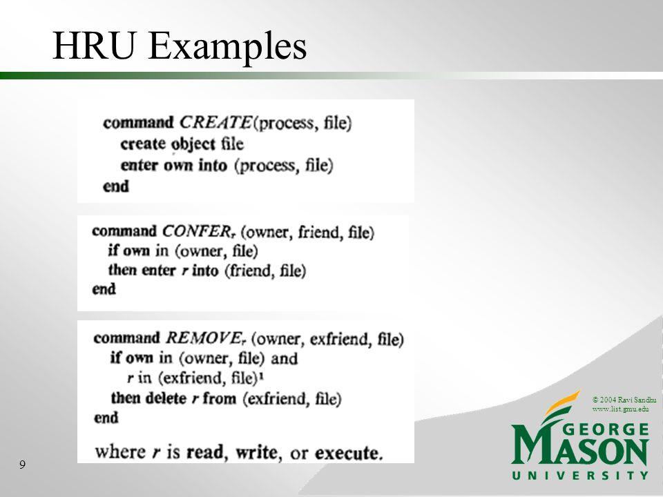 © 2004 Ravi Sandhu www.list.gmu.edu 9 HRU Examples