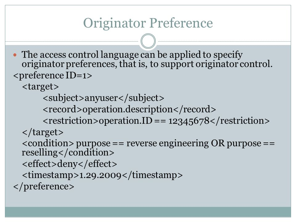 Originator Preference The access control language can be applied to specify originator preferences, that is, to support originator control.