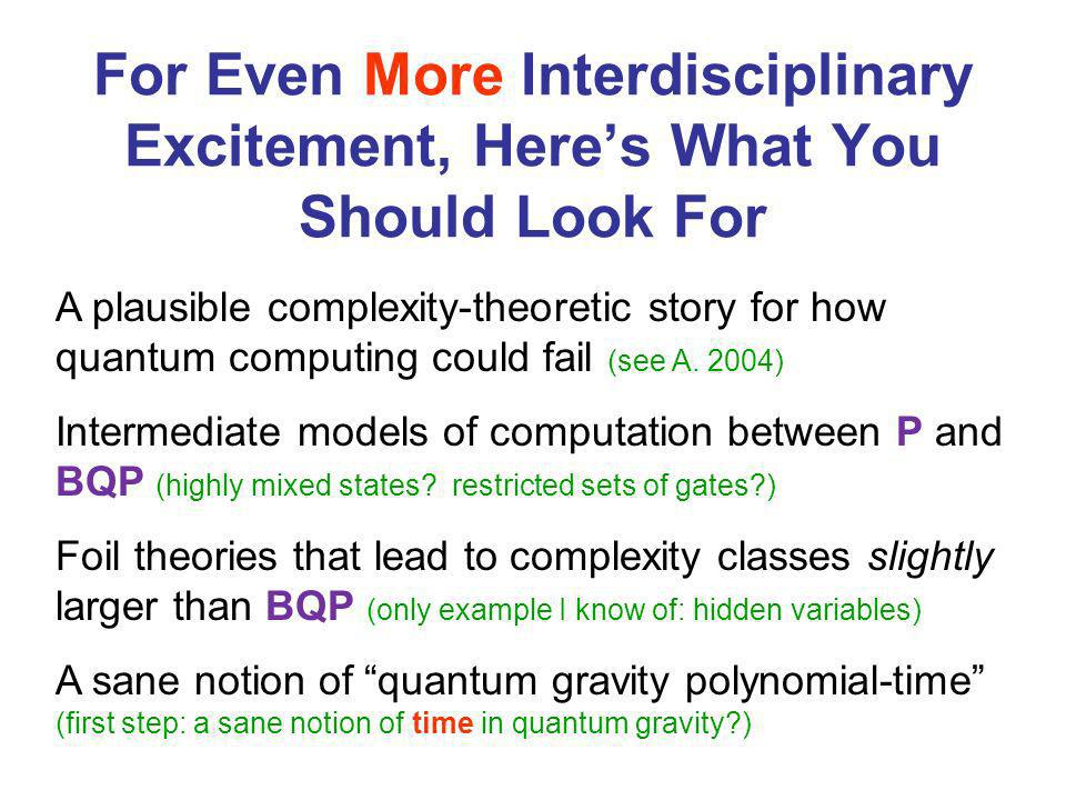 For Even More Interdisciplinary Excitement, Heres What You Should Look For A plausible complexity-theoretic story for how quantum computing could fail
