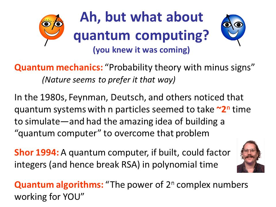 Ah, but what about quantum computing.
