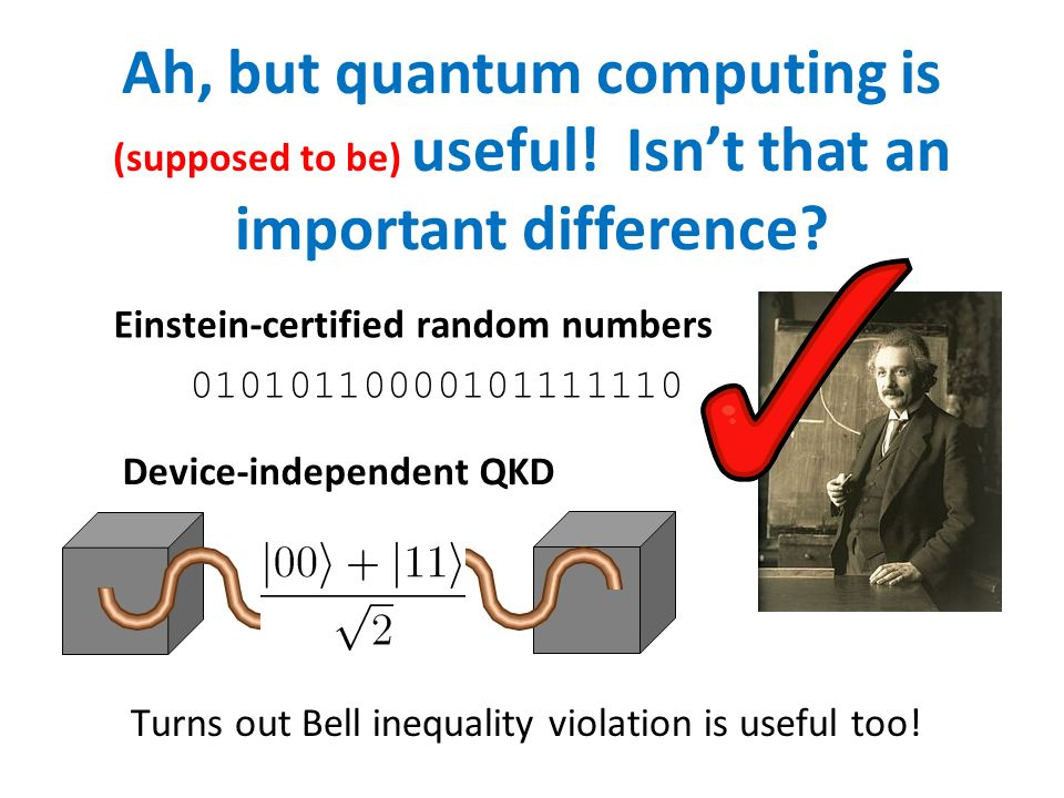 Ah, but quantum computing is (supposed to be) useful.
