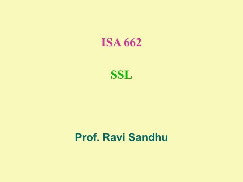 ISA 662 SSL Prof. Ravi Sandhu