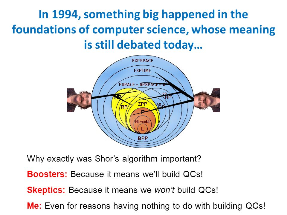 In 1994, something big happened in the foundations of computer science, whose meaning is still debated today… Why exactly was Shors algorithm importan