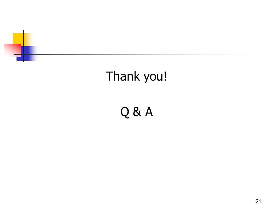 21 Thank you! Q & A