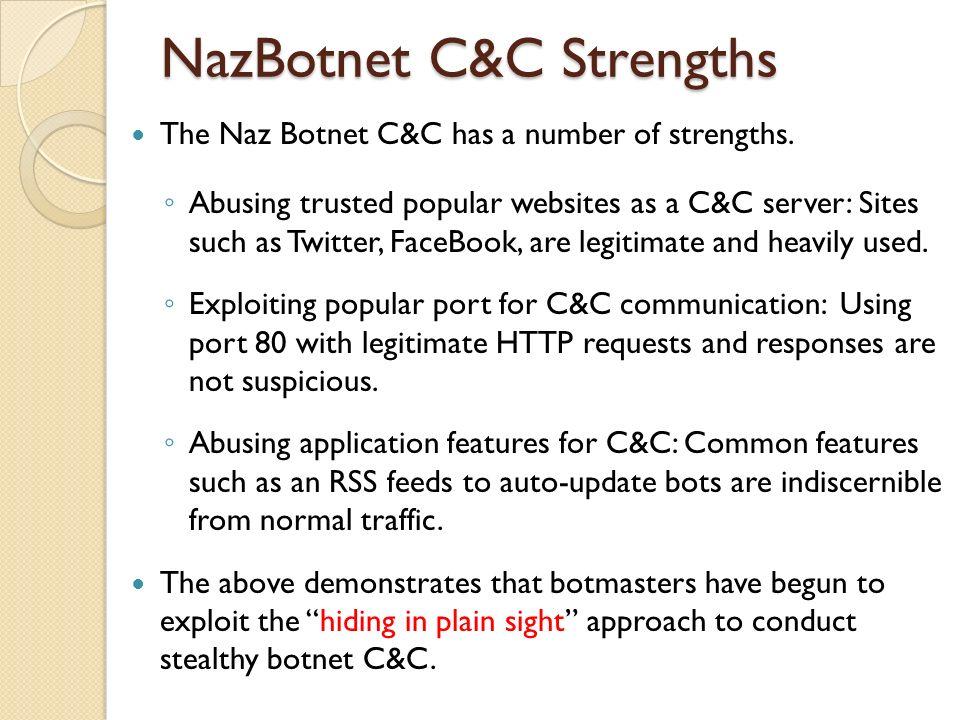 NazBotnet C&C Strengths The Naz Botnet C&C has a number of strengths.