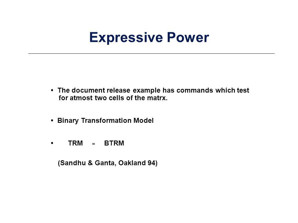 Expressive Power TRM BTRM The document release example has commands which test for atmost two cells of the matrx.