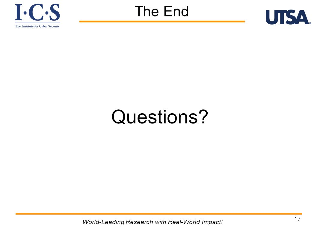 Questions? 17 World-Leading Research with Real-World Impact! The End